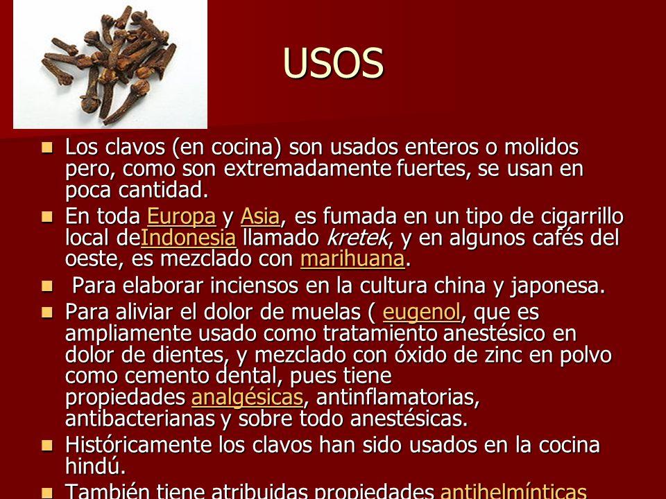 USOS Los clavos (en cocina) son usados enteros o molidos pero, como son extremadamente fuertes, se usan en poca cantidad.