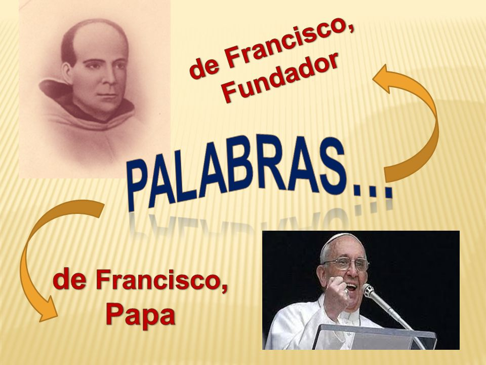 de Francisco, Fundador PALABRAS… de Francisco, Papa