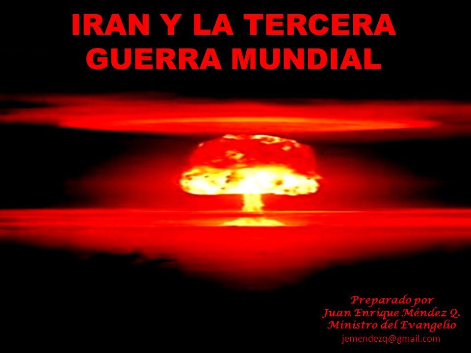 IRAN Y LA TERCERA GUERRA MUNDIAL