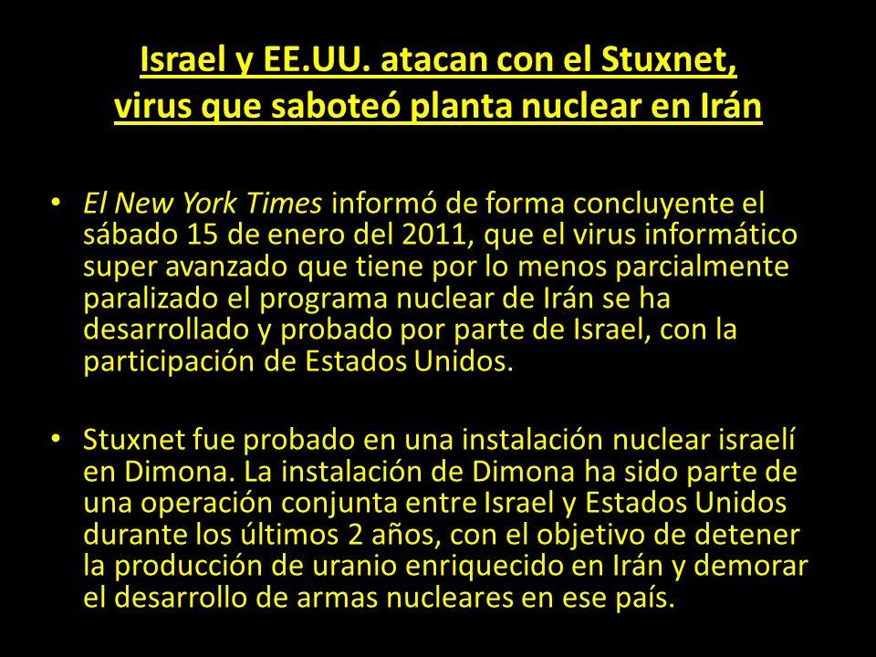 Israel y EE.UU. atacan con el Stuxnet, virus que saboteó planta nuclear en Irán