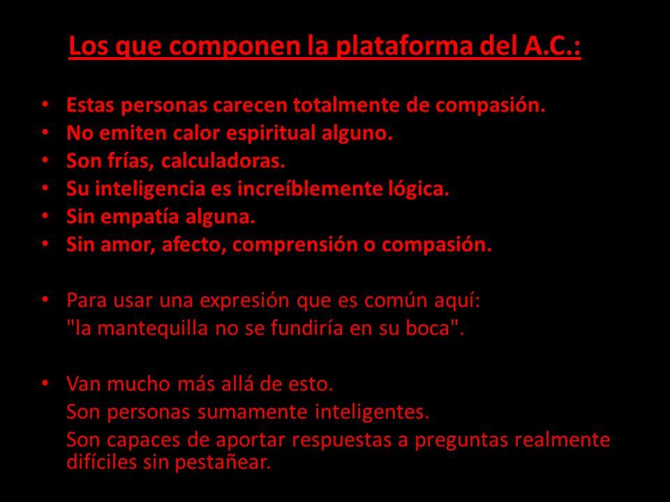 Los que componen la plataforma del A.C.: