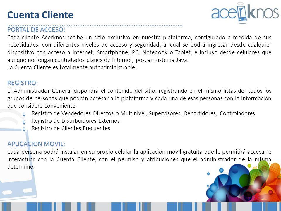 Cuenta Cliente PORTAL DE ACCESO: REGISTRO: APLICACION MOVIL: