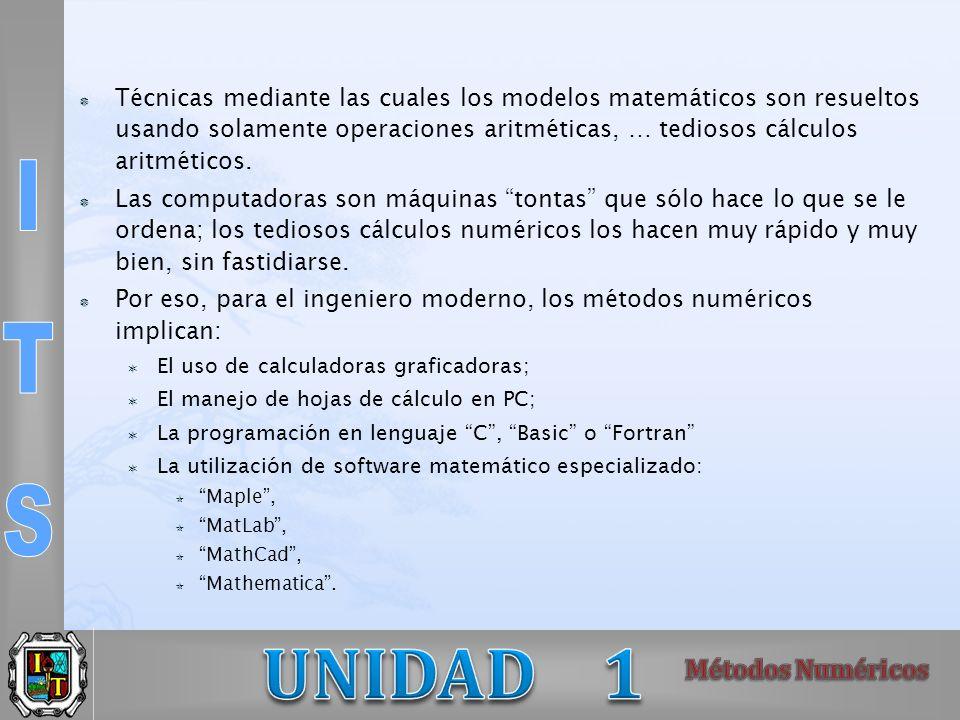 Por eso, para el ingeniero moderno, los métodos numéricos implican: