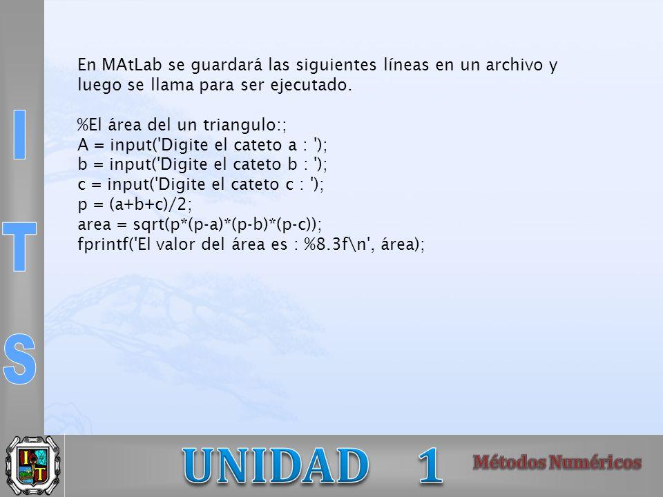 En MAtLab se guardará las siguientes líneas en un archivo y