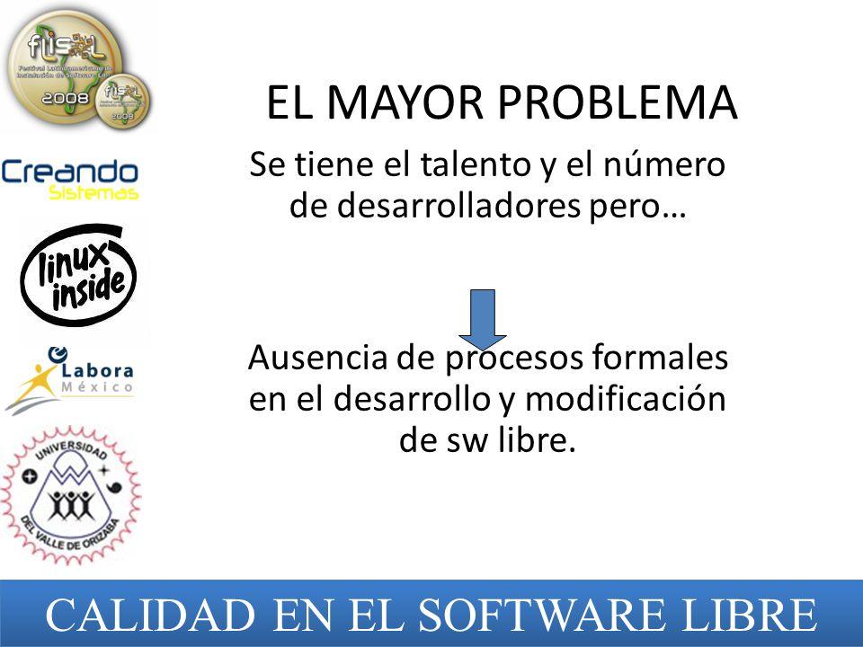 EL MAYOR PROBLEMA CALIDAD EN EL SOFTWARE LIBRE