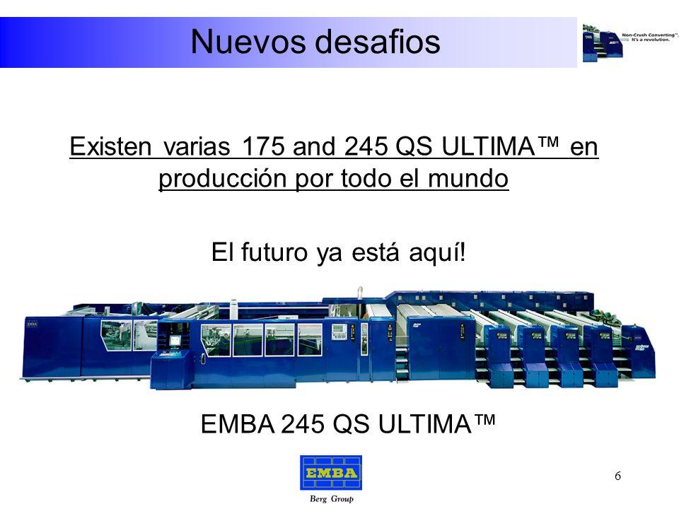 Existen varias 175 and 245 QS ULTIMA™ en producción por todo el mundo