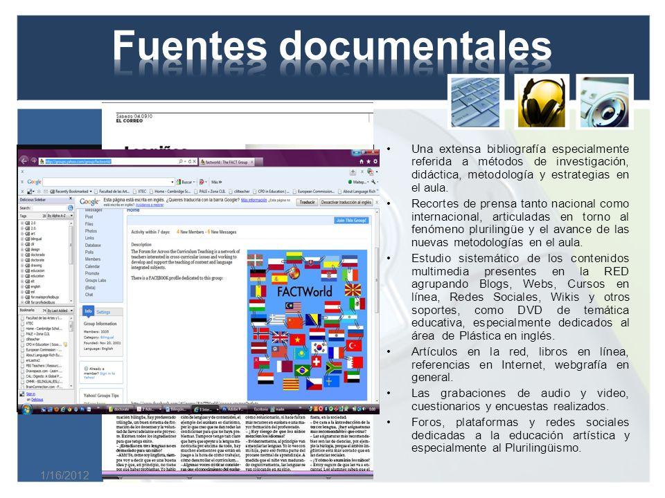 Fuentes documentales Una extensa bibliografía especialmente referida a métodos de investigación, didáctica, metodología y estrategias en el aula.