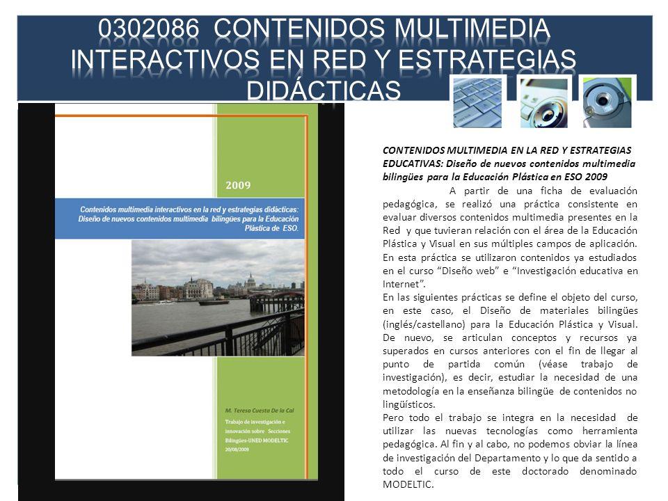 16/01/2012 16/01/2012. 0302086 CONTENIDOS MULTIMEDIA INTERACTIVOS EN RED Y ESTRATEGIAS DIDÁCTICAS.