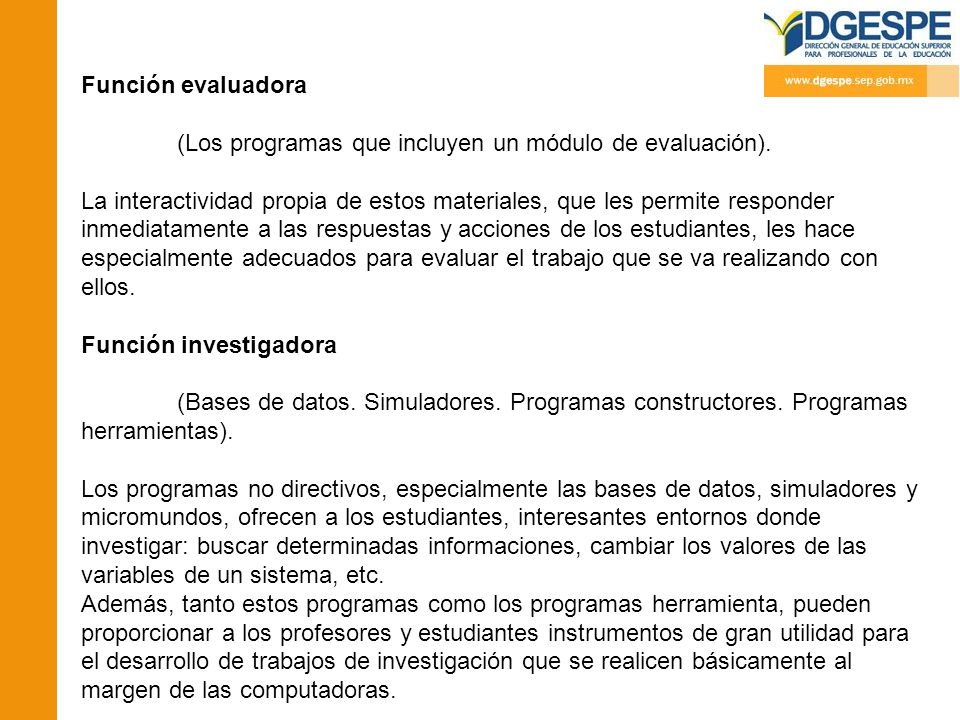 Función evaluadora (Los programas que incluyen un módulo de evaluación).