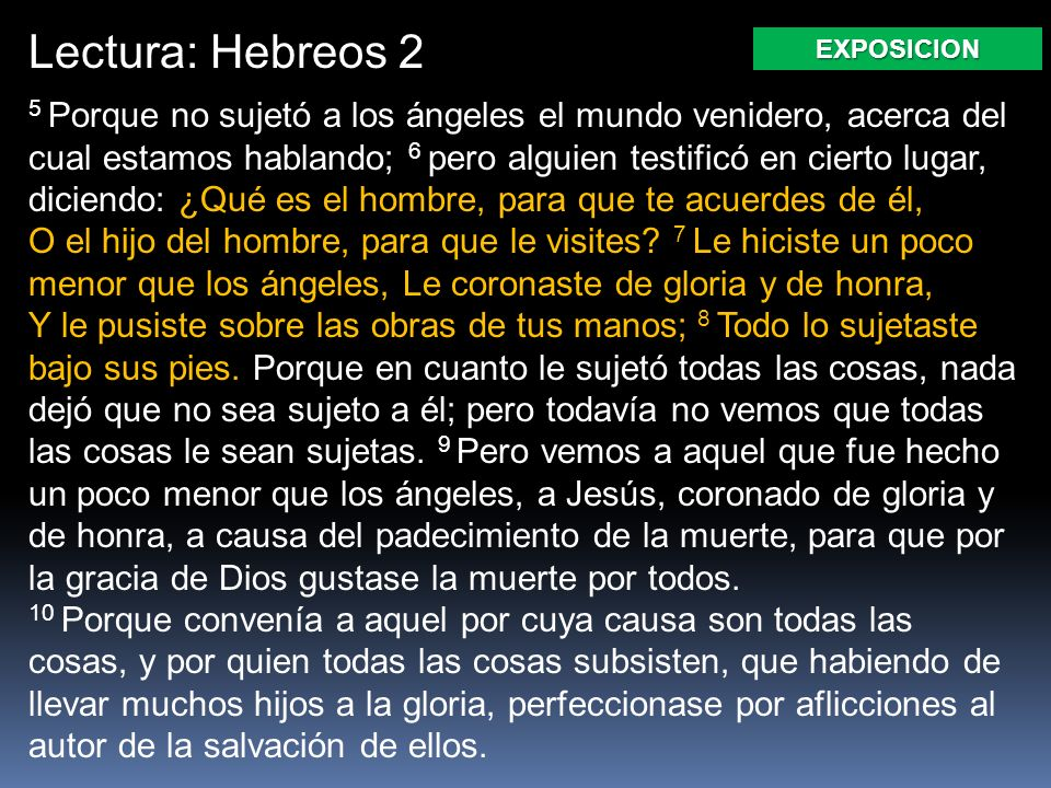 Lectura: Hebreos 2 EXPOSICION.
