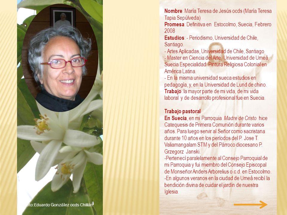 Nombre: María Teresa de Jesús ocds (María Teresa Tapia Sepúlveda)