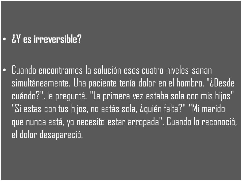 ¿Y es irreversible