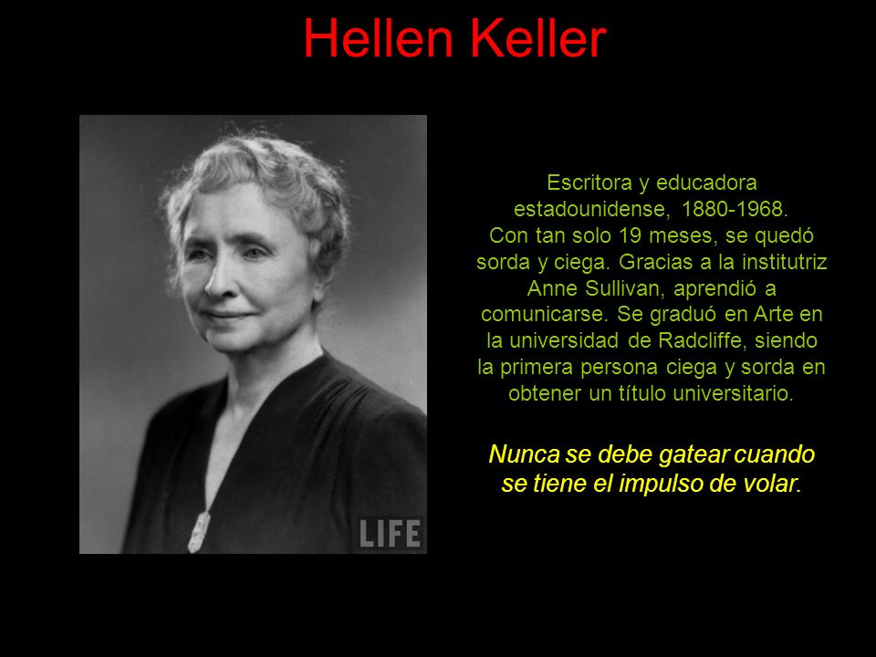 Hellen Keller Escritora y educadora estadounidense, 1880-1968.