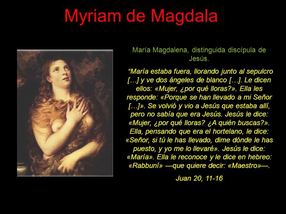 María Magdalena, distinguida discípula de Jesús.