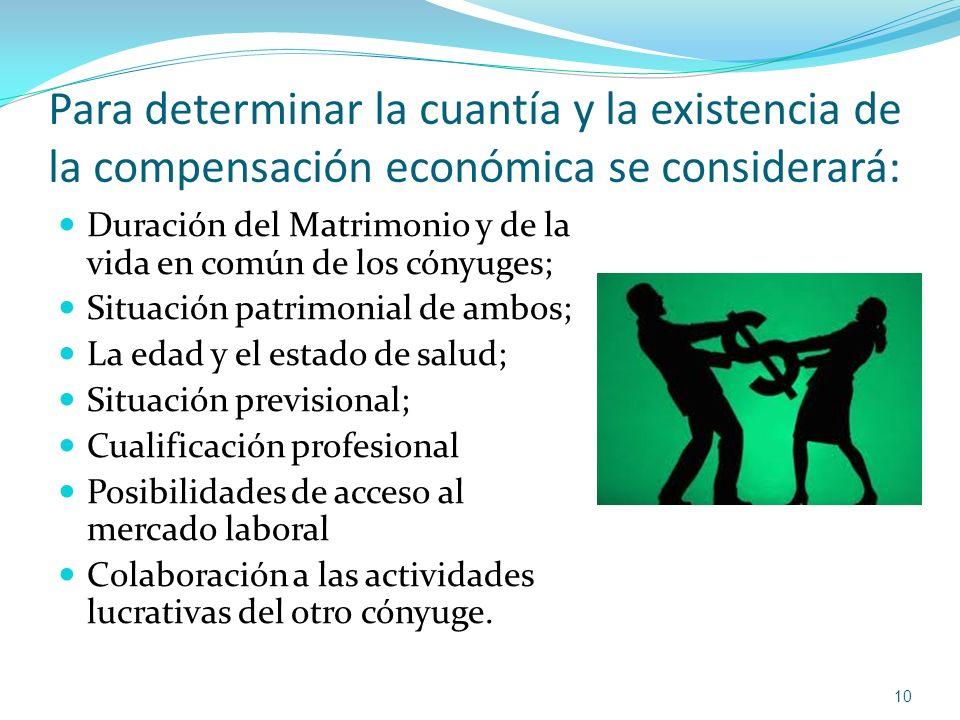 Para determinar la cuantía y la existencia de la compensación económica se considerará: