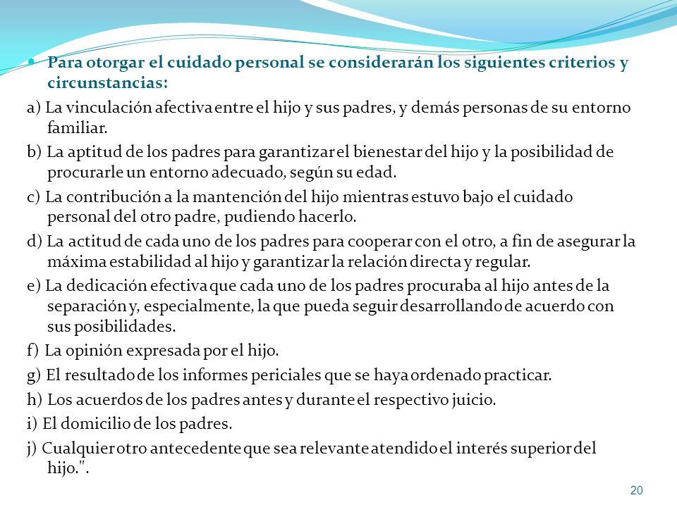 Para otorgar el cuidado personal se considerarán los siguientes criterios y circunstancias:
