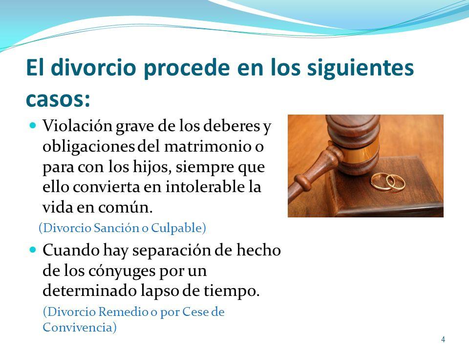 El divorcio procede en los siguientes casos: