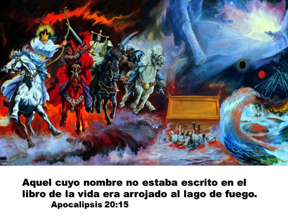 Aquel cuyo nombre no estaba escrito en el libro de la vida era arrojado al lago de fuego.