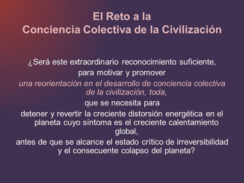 El Reto a la Conciencia Colectiva de la Civilización