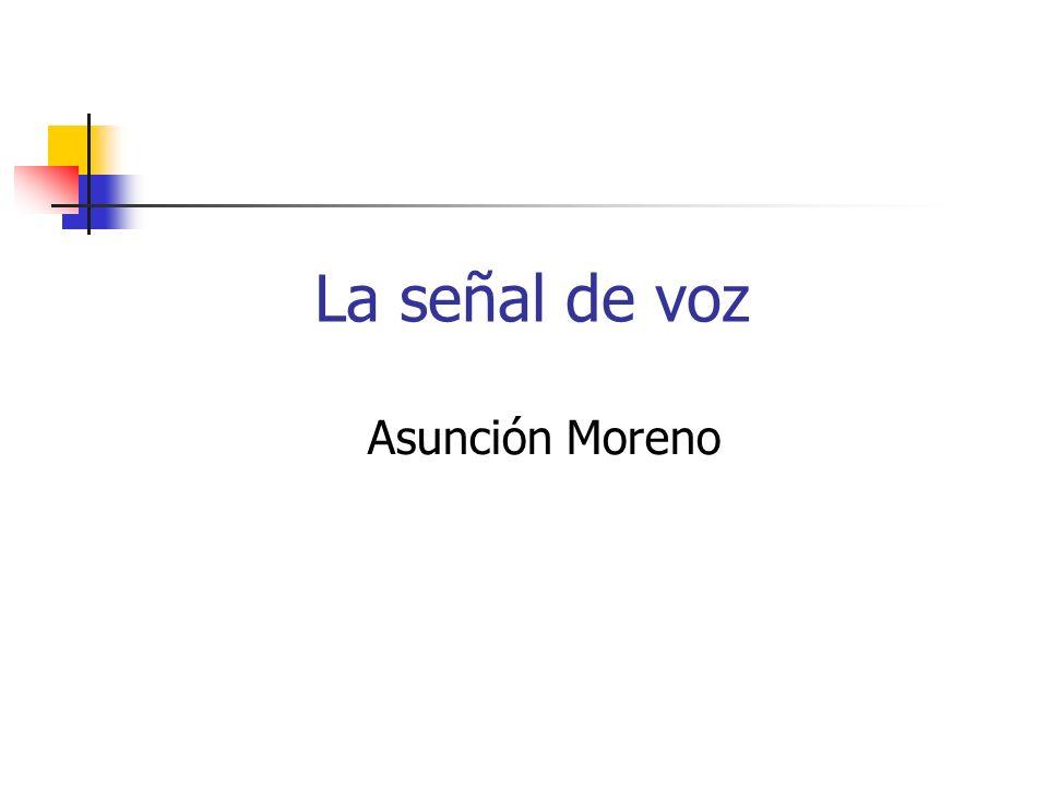 La señal de voz Asunción Moreno
