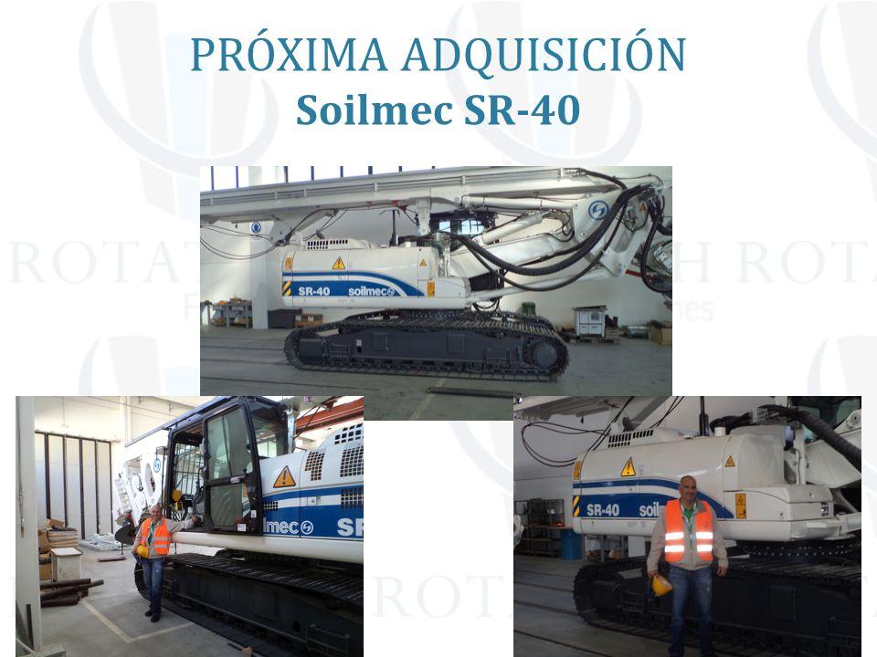 PRÓXIMA ADQUISICIÓN Soilmec SR-40