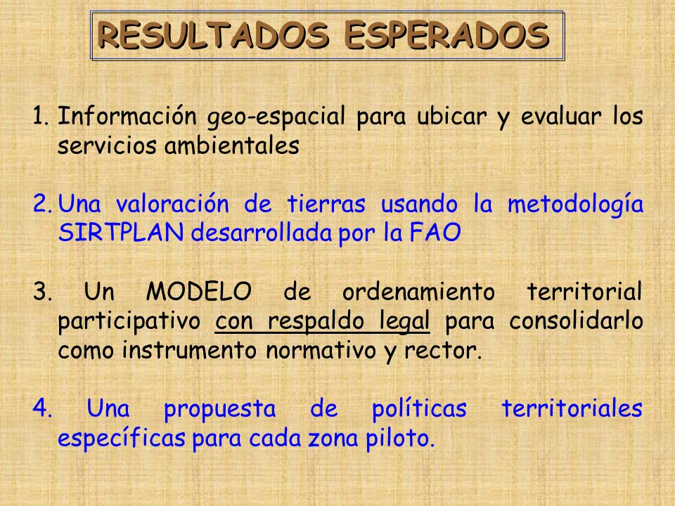 RESULTADOS ESPERADOS Información geo-espacial para ubicar y evaluar los servicios ambientales.
