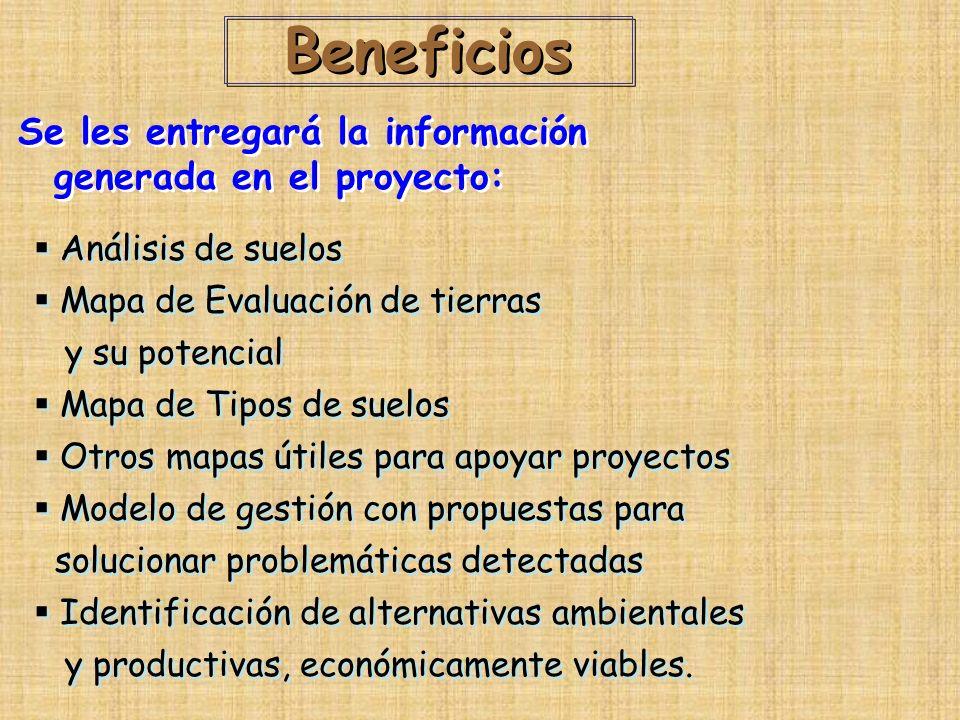 Beneficios Se les entregará la información generada en el proyecto: