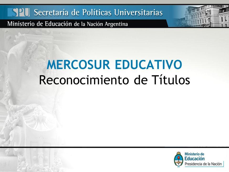 MERCOSUR EDUCATIVO Reconocimiento de Títulos