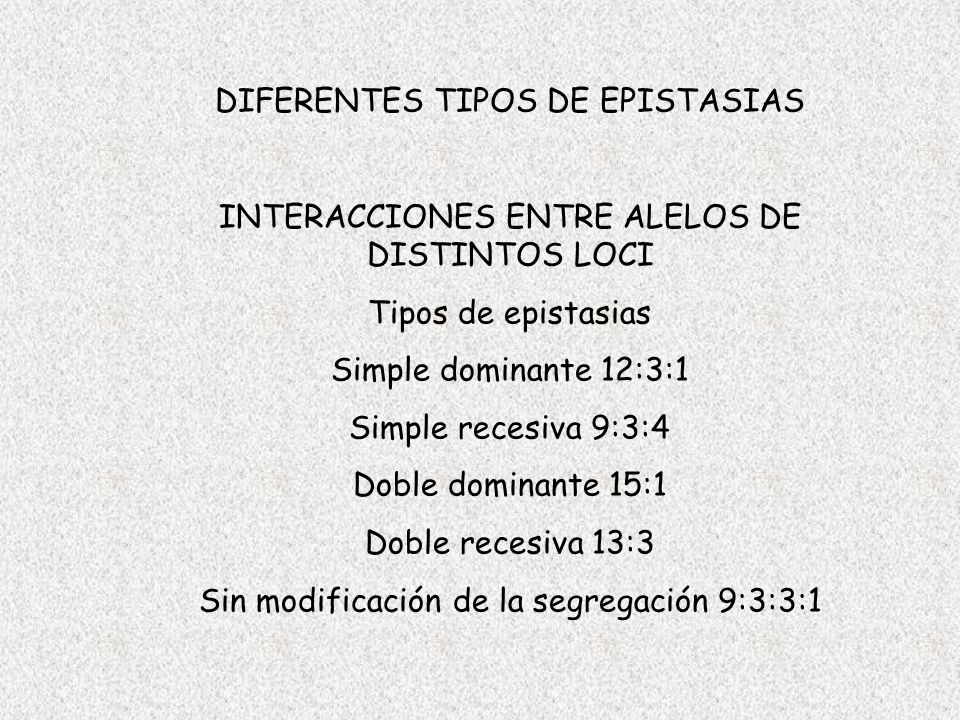 DIFERENTES TIPOS DE EPISTASIAS