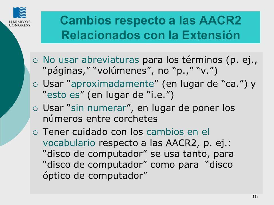 Cambios respecto a las AACR2 Relacionados con la Extensión
