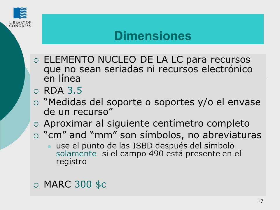 Dimensiones ELEMENTO NUCLEO DE LA LC para recursos que no sean seriadas ni recursos electrónico en línea.