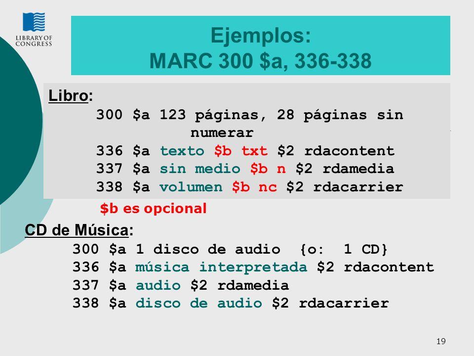 Ejemplos: MARC 300 $a, 336-338 Libro: