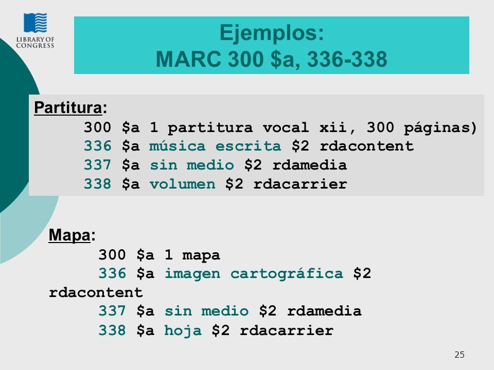Ejemplos: MARC 300 $a, 336-338 Partitura: