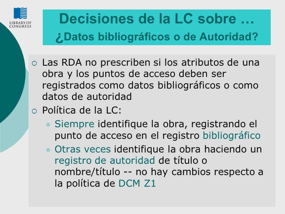 Decisiones de la LC sobre … ¿Datos bibliográficos o de Autoridad