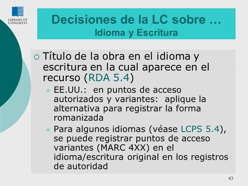 Decisiones de la LC sobre … Idioma y Escritura