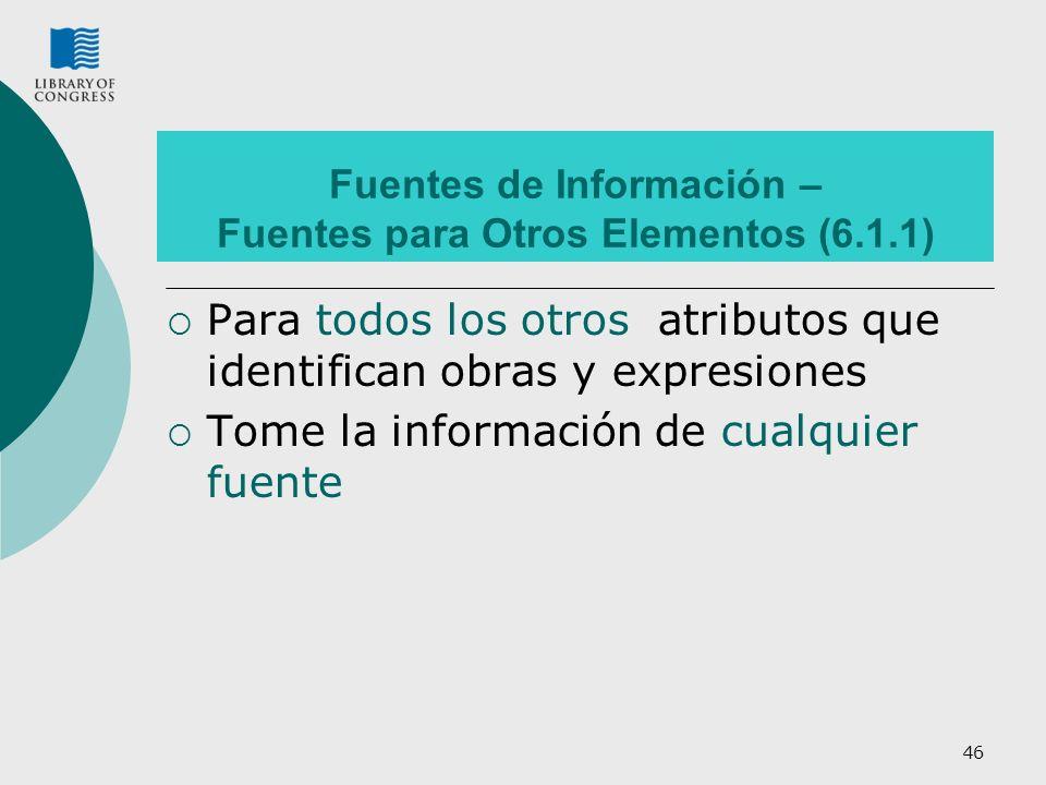 Fuentes de Información – Fuentes para Otros Elementos (6.1.1)