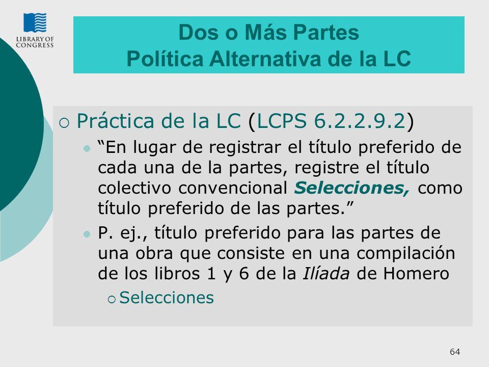 Dos o Más Partes Política Alternativa de la LC