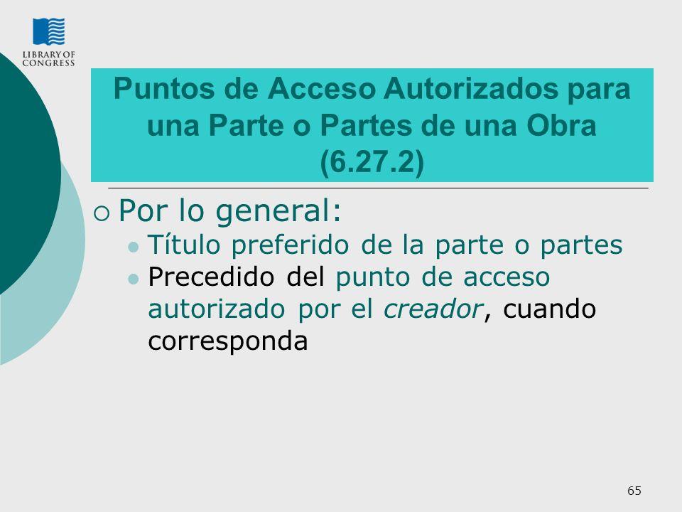 Puntos de Acceso Autorizados para una Parte o Partes de una Obra (6.27.2)