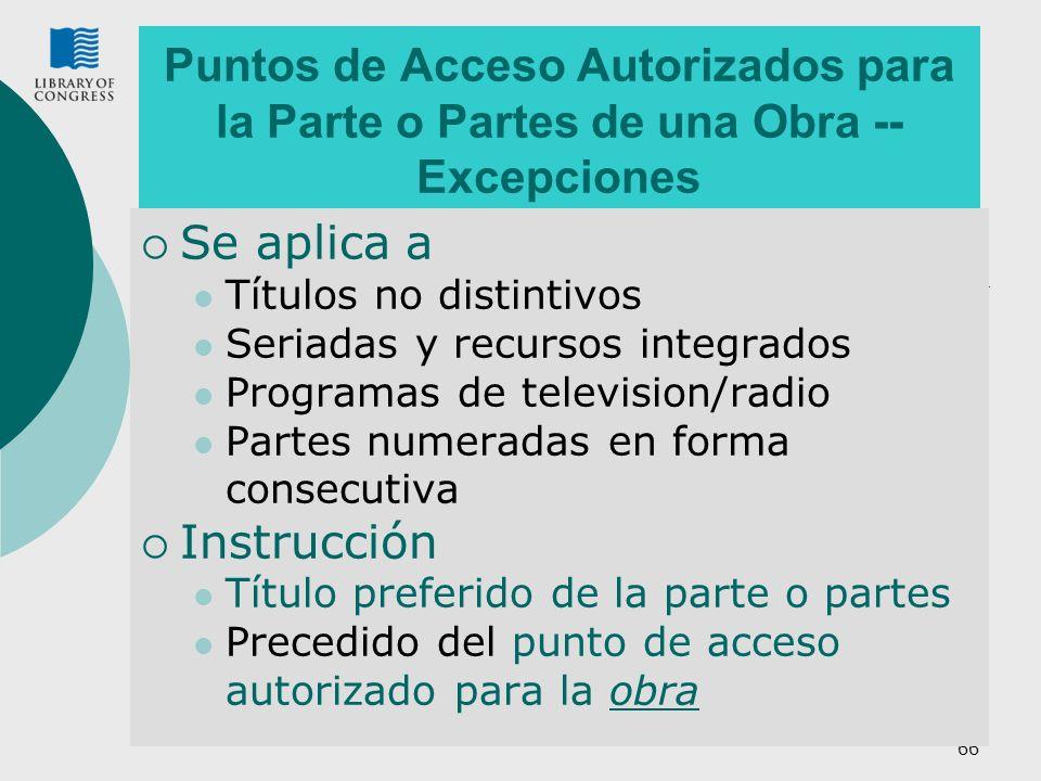 Puntos de Acceso Autorizados para la Parte o Partes de una Obra -- Excepciones