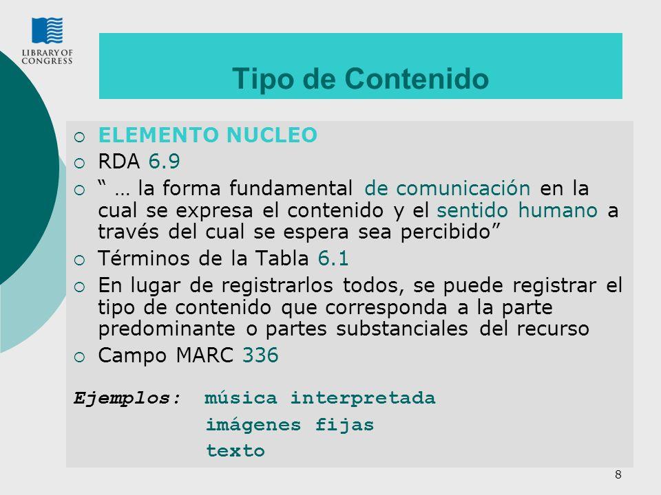 Tipo de Contenido ELEMENTO NUCLEO RDA 6.9