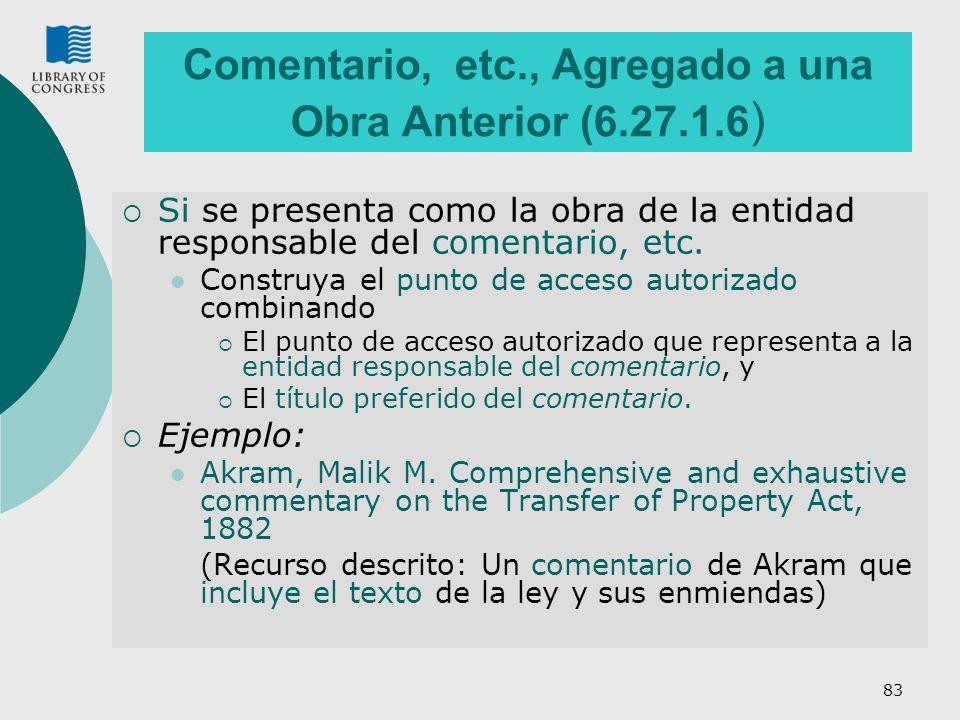 Comentario, etc., Agregado a una Obra Anterior (6.27.1.6)