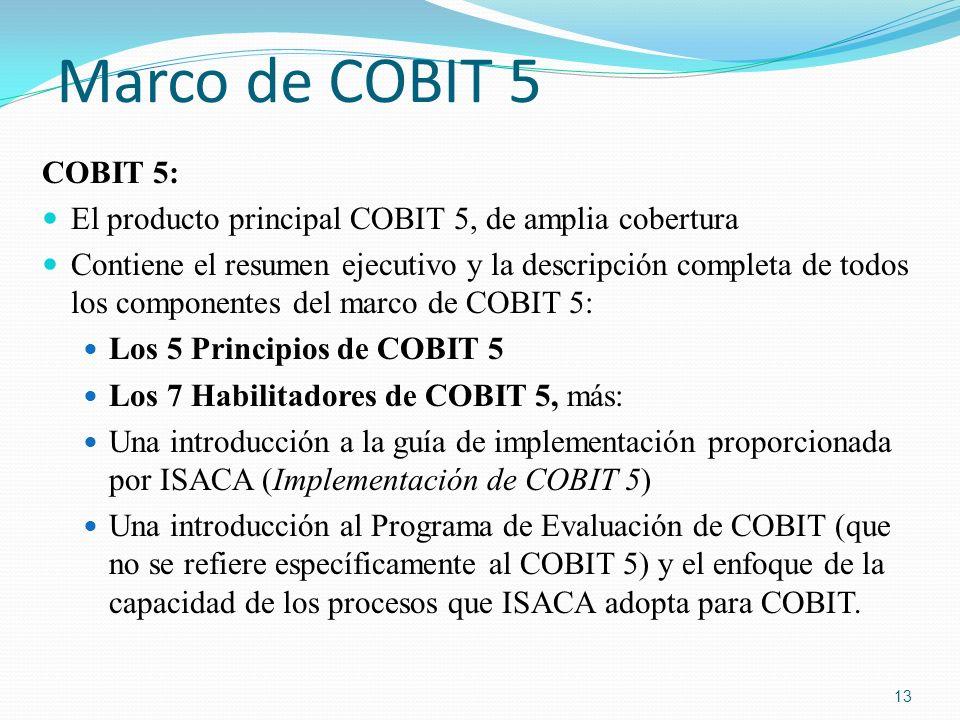 Marco de COBIT 5 COBIT 5: El producto principal COBIT 5, de amplia cobertura.