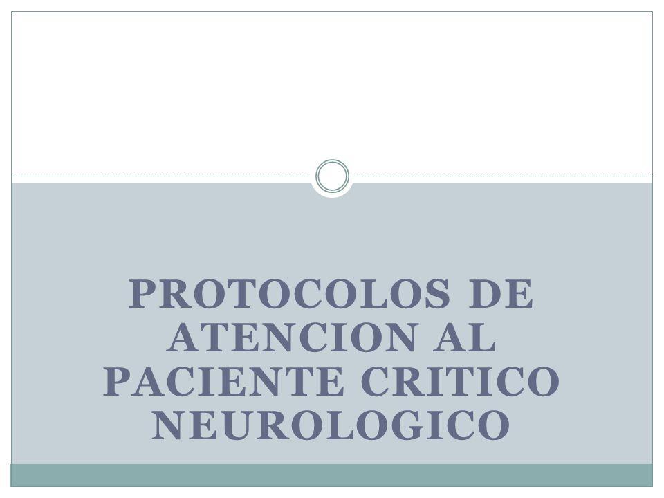 PROTOCOLOS DE ATENCION AL PACIENTE CRITICO NEUROLOGICO