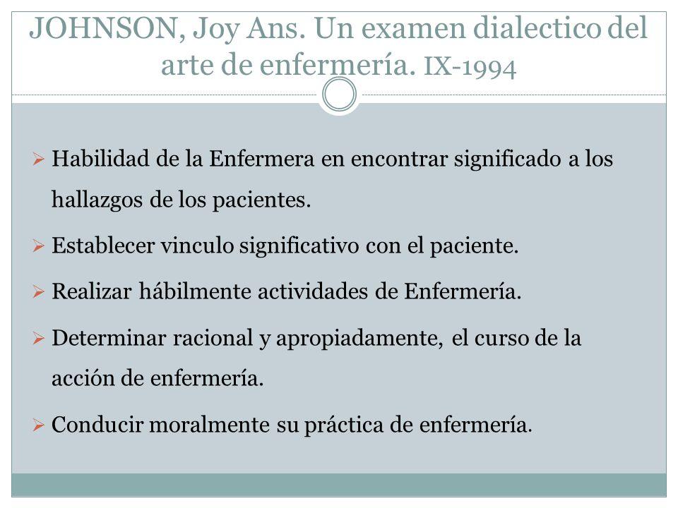 JOHNSON, Joy Ans. Un examen dialectico del arte de enfermería. IX-1994
