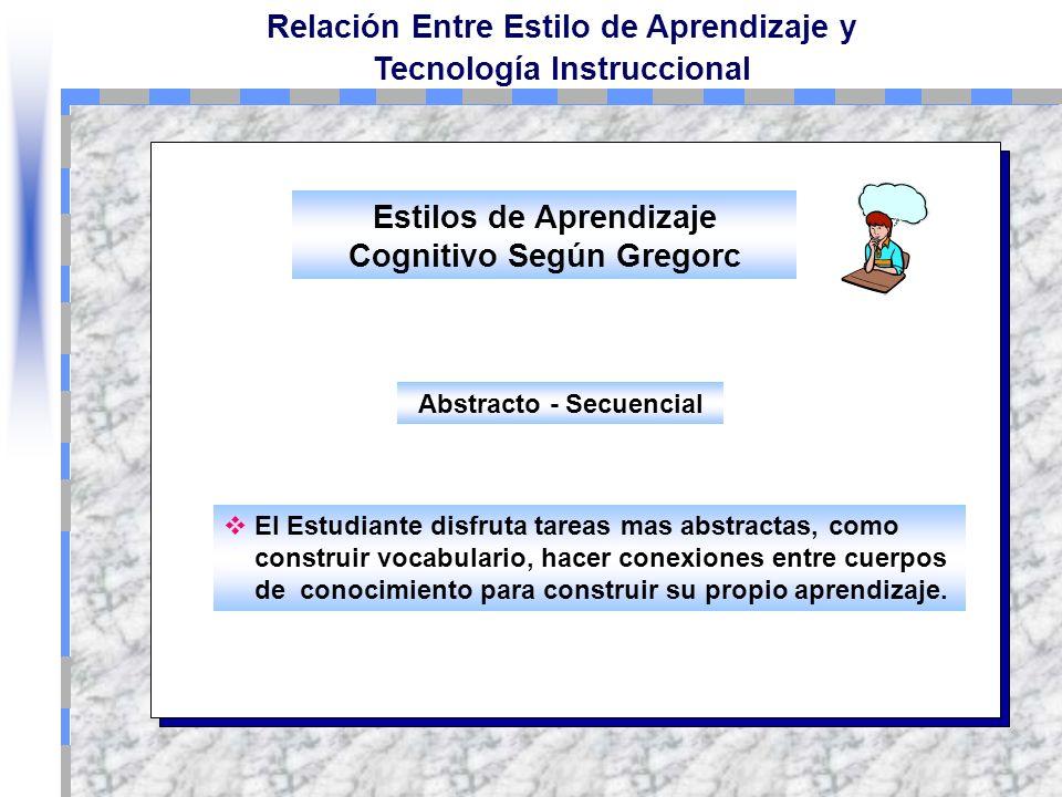 Estilos de Aprendizaje Cognitivo Según Gregorc Abstracto - Secuencial