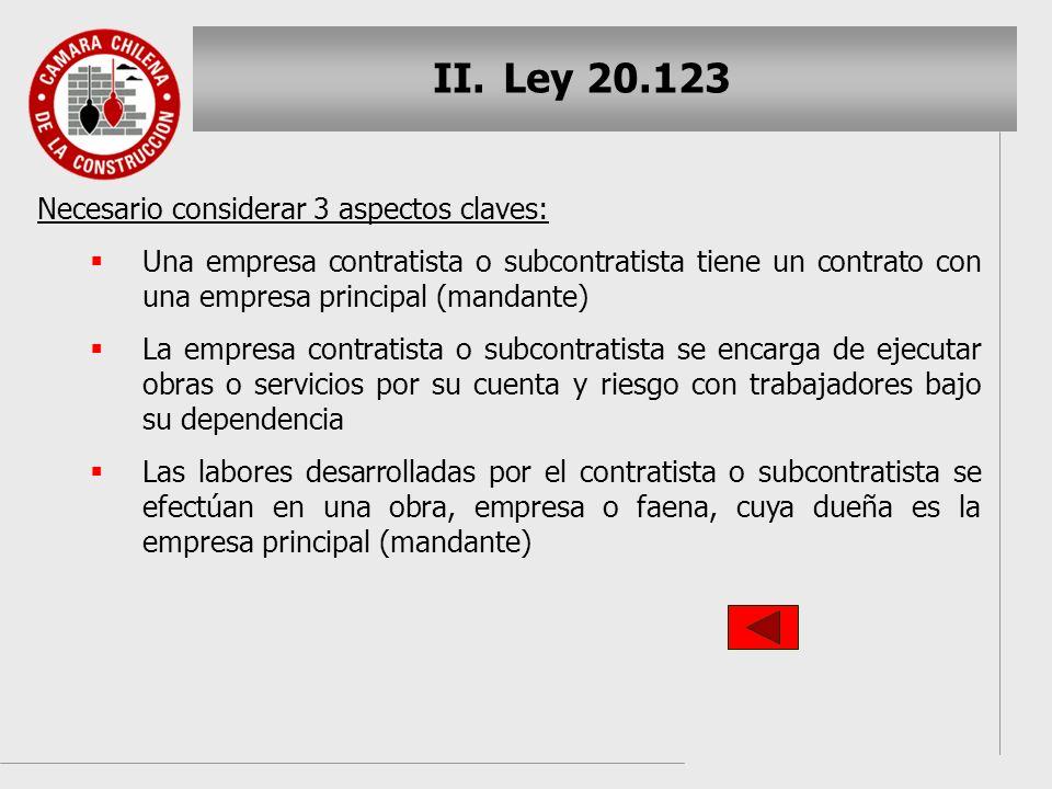 Ley 20.123 Necesario considerar 3 aspectos claves: