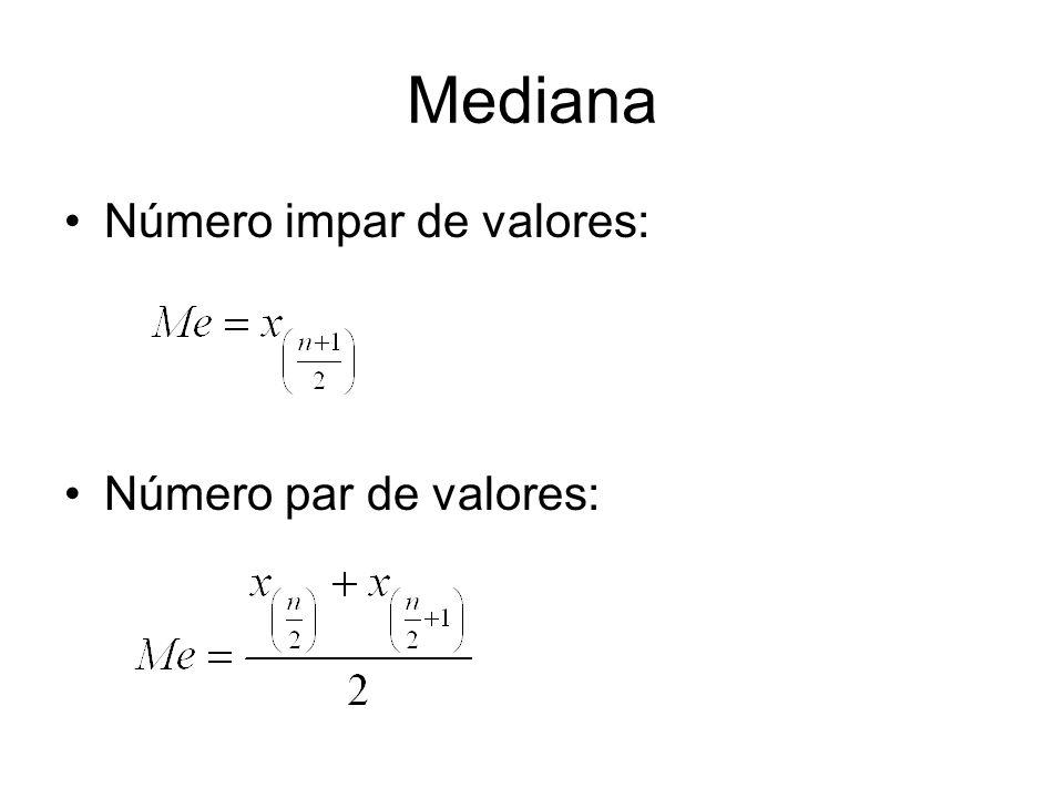 Mediana Número impar de valores: Número par de valores: