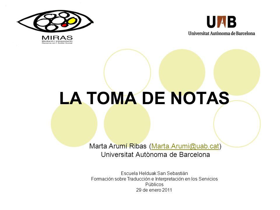 LA TOMA DE NOTAS Marta Arumí Ribas (Marta.Arumi@uab.cat)