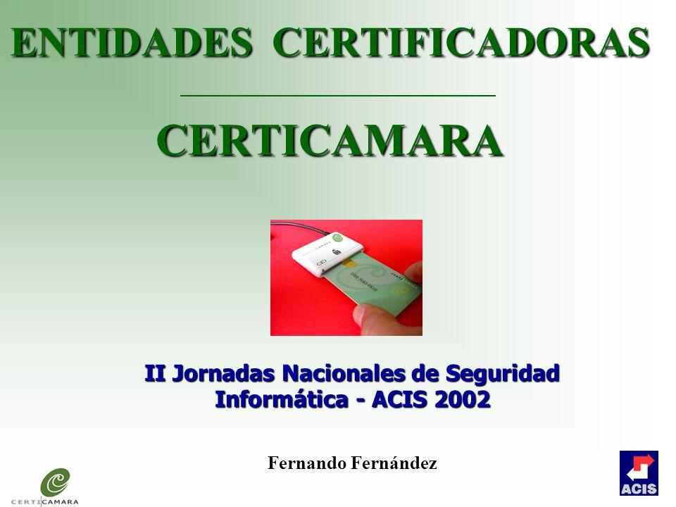 ENTIDADES CERTIFICADORAS CERTICAMARA