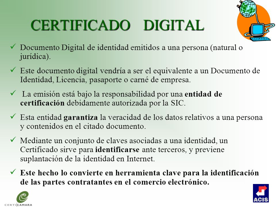 CERTIFICADO DIGITAL Documento Digital de identidad emitidos a una persona (natural o jurídica).